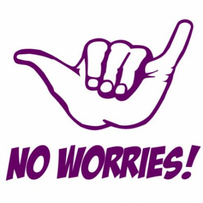 No worries sticker