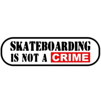 Skateboarding is not a crime sticker
