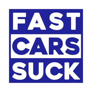 Fast cars suck sticker