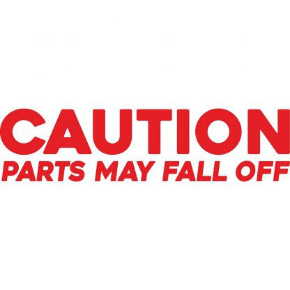 Parts may fall off sticker