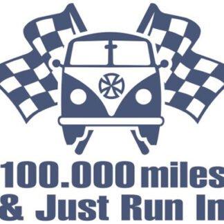 100,000 miles and just run in split sticker