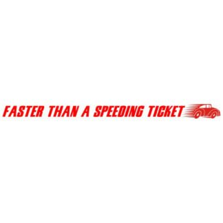 Faster than a speeding ticket sticker
