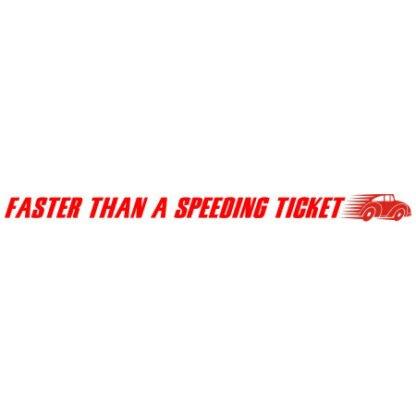 Faster than a speeding ticket sticker