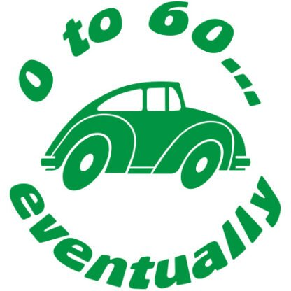 0 to 60 eventually sticker