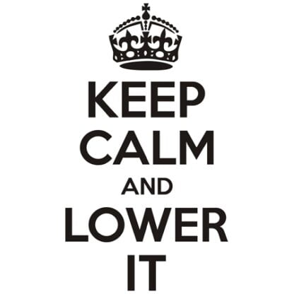 Keep calm and lower it sticker